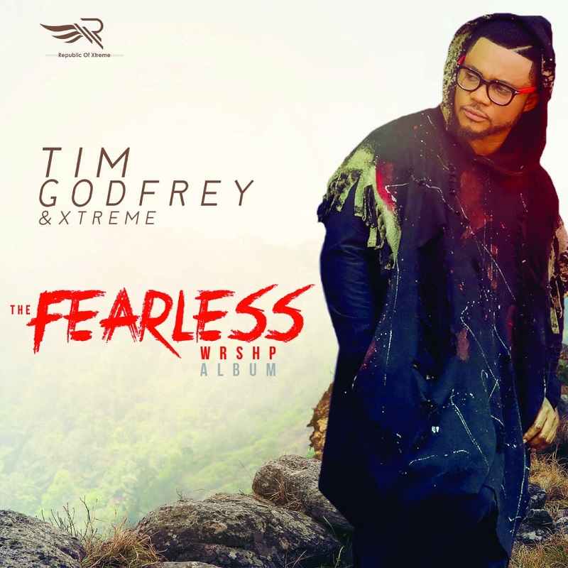 """Tim Godfrey to release New Album """"Fearless WRSHP"""" this Sunday"""