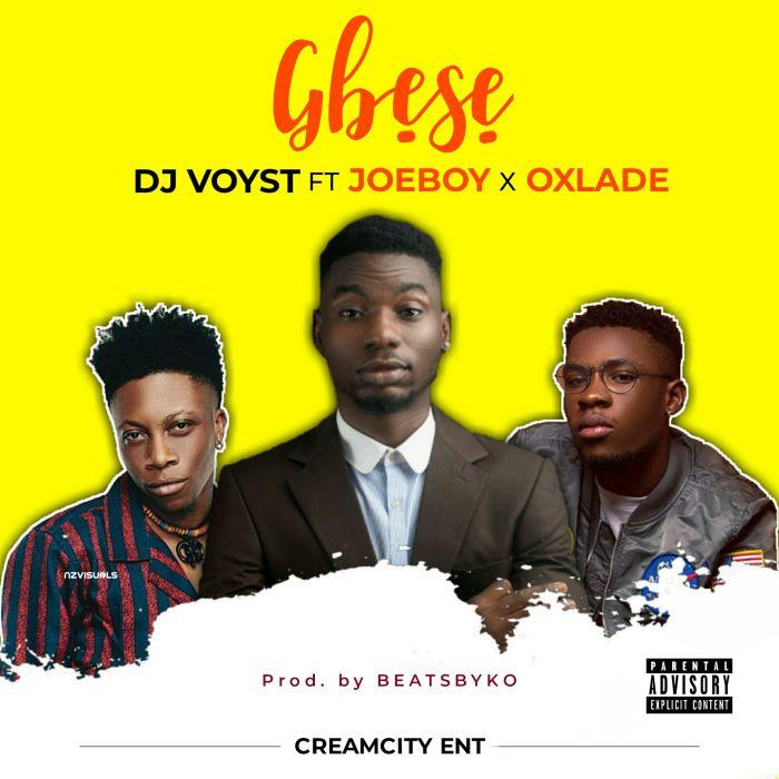 Download: DJ Voyst Ft. Joeboy & Oxlade – Gbese