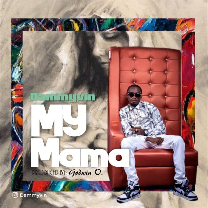 Download: Dammyvin – My Mama