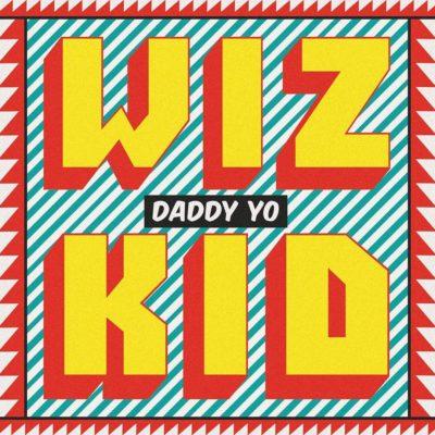 MUSIC: Wizkid ~ Daddy Yo ft. Efya [Audio+Video+Lyrics]