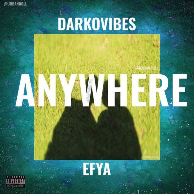 Download: Darkovibes ft. Efya – Anywhere (Prod. MOG Beatz)