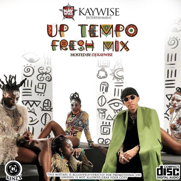 DJ Kaywise – UpTempo Fresh Mix