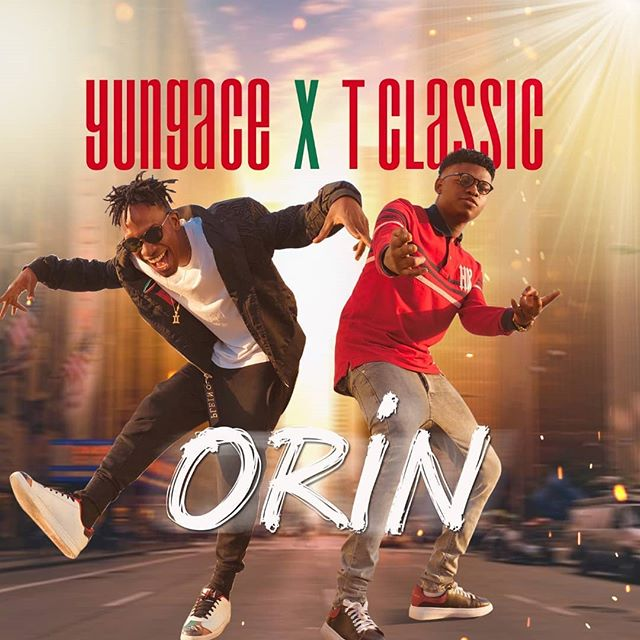 YungAce ft. T Classic – Orin