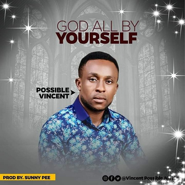 Possible Vincent – God all by yourself