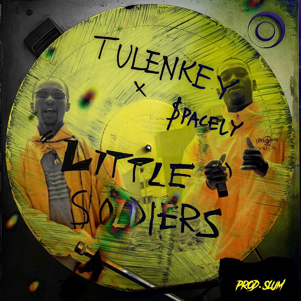 Tulenkey Ft $pacely - Little Soldiers (Audio + Video)