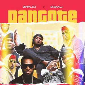 Dimplez Ft. D'Banj – Dangote