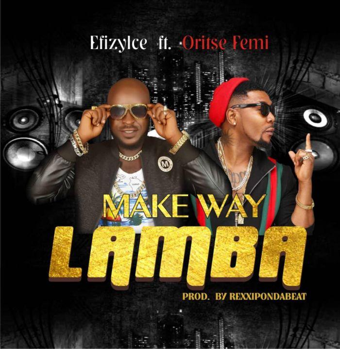 DOWNLOAD MP3: Erizy Ice ft. Oritsefemi – Make Way Lamba
