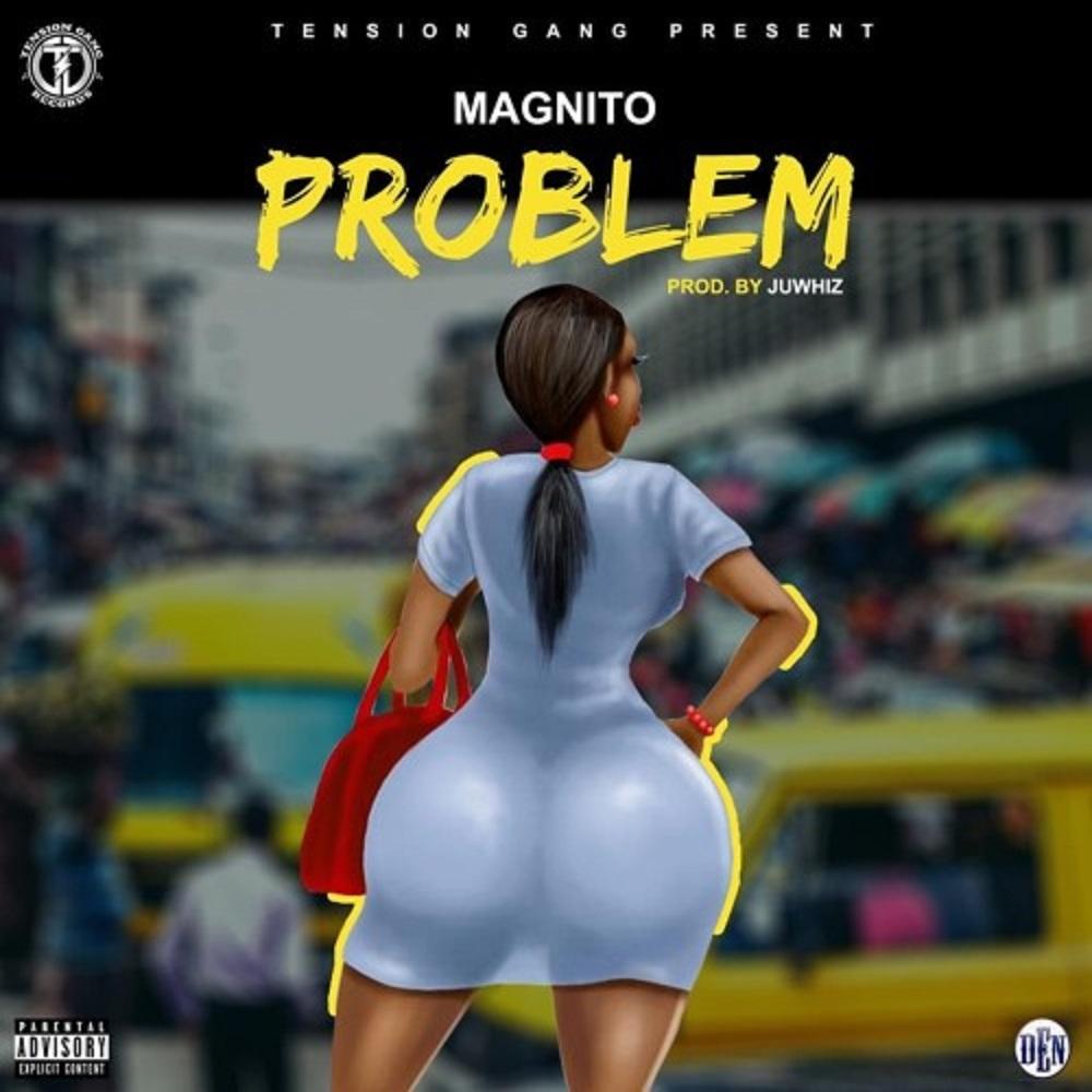 DOWNLOAD MP3: Magnito - Problem