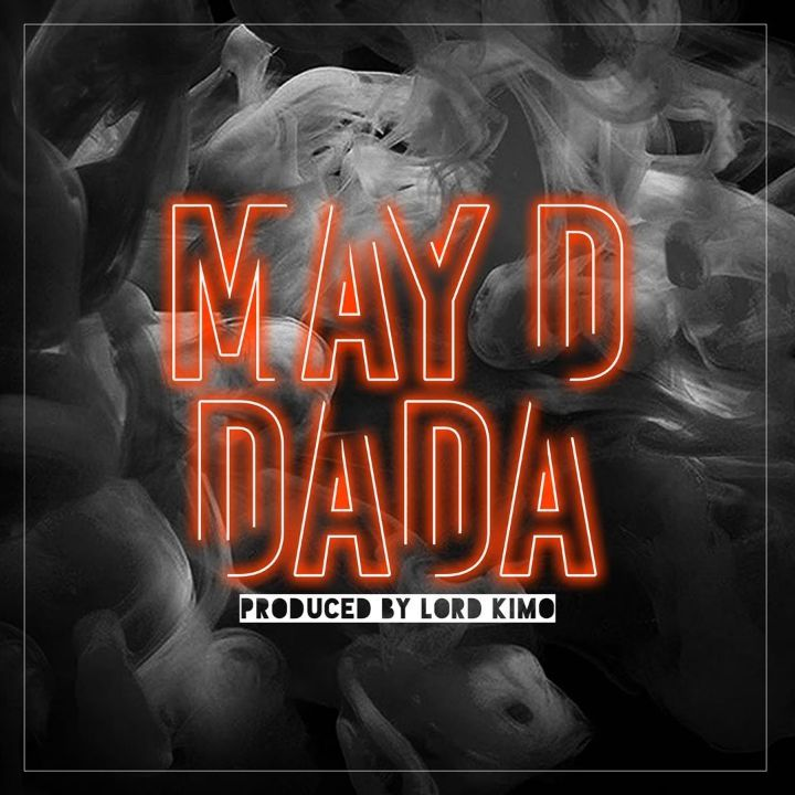 DOWNLOAD MP3: May D - Dada