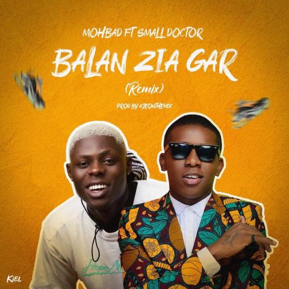 DOWNLOAD MP3: Mohbad ft. Small Doctor – Balan Zia Gar (Remix)