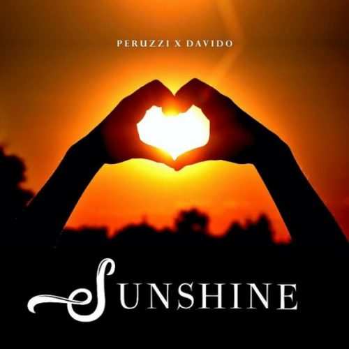 Peruzzi ft. Davido – Sunshine LYRICS