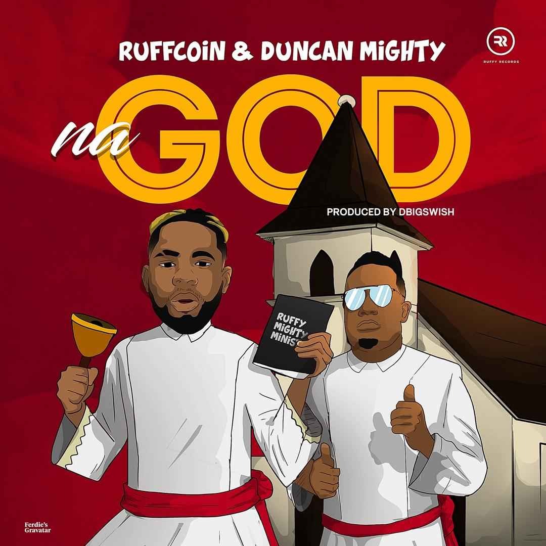 Ruffcoin ft. Duncan Mighty – Na God