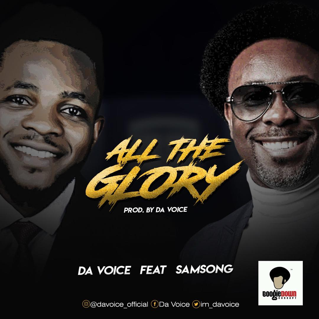 Da Voice ft. Samsong – All The Glory