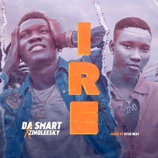 Da Smart Ft. Zinoleesky – Ire (Goodness)