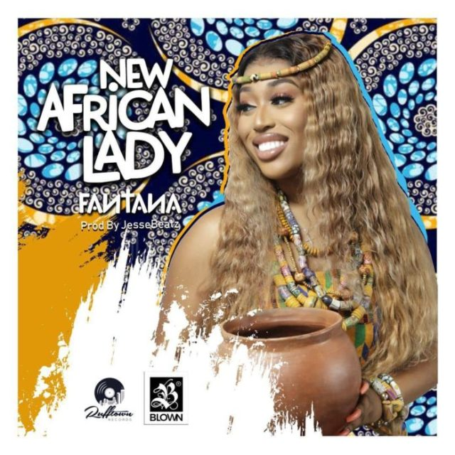 Fantana – New African Lady