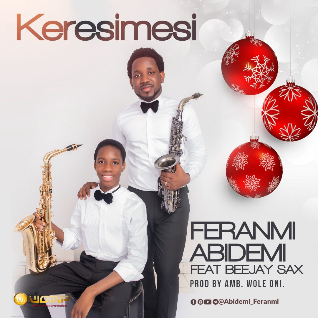 DOWNLOAD MP3: Feranmi Abidemi ft. Beejay Sax – Keresimesi