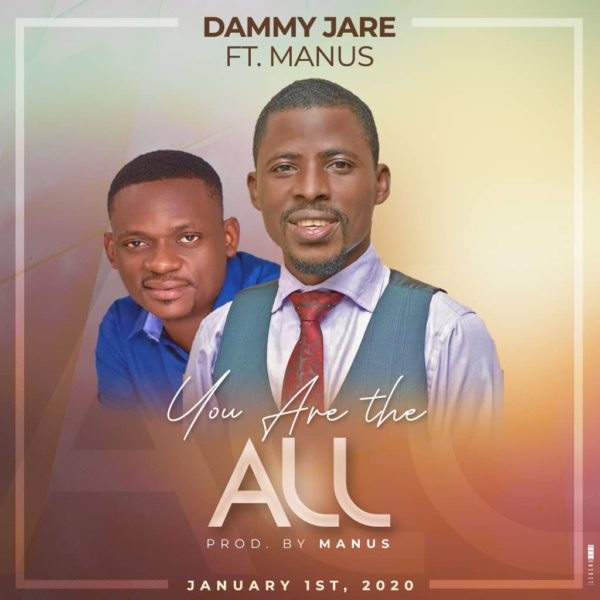 Dammy Jare Ft. Manus – You Are The All