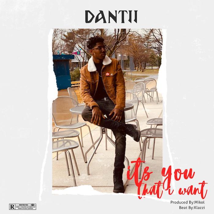Dantii – It's You That I Want