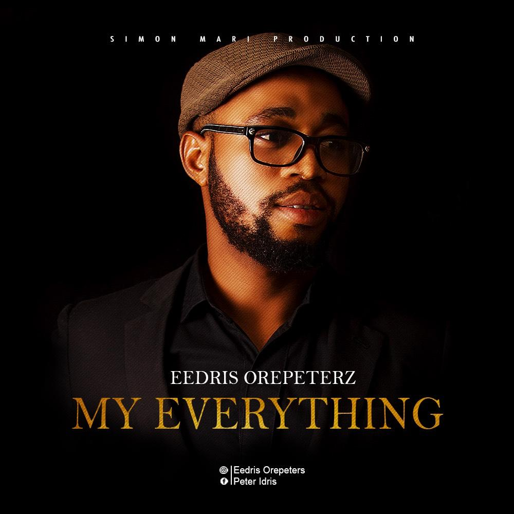 Eedris Orepeterz - My everything