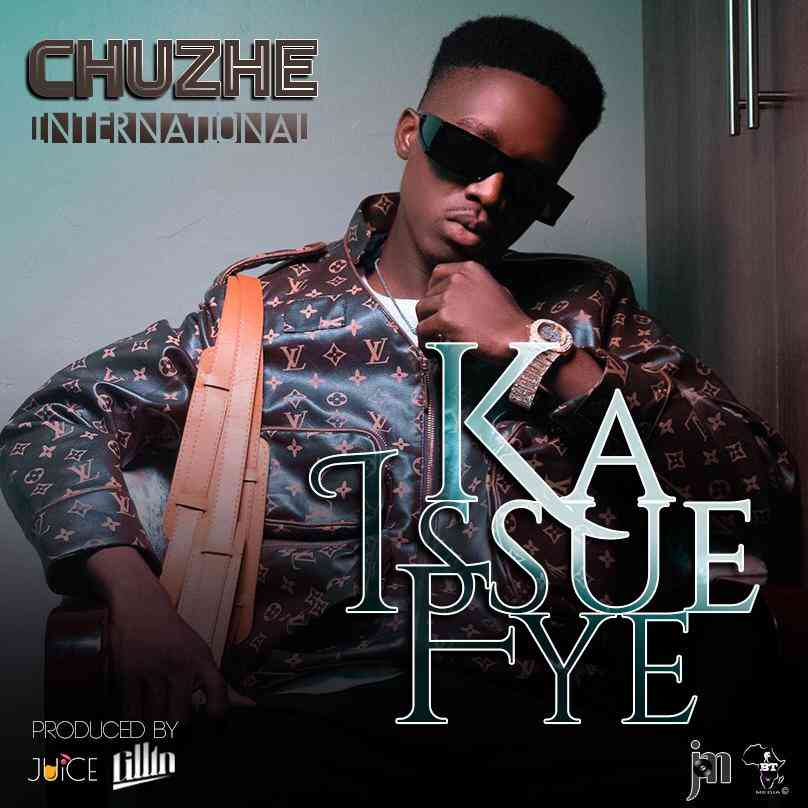 "Chuzhe Int. – ""Ka Issue Fye"""