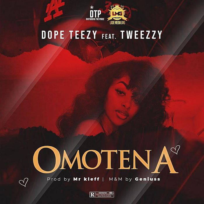 [Music] Dope Teezy Ft. Tweezzy – Omotena