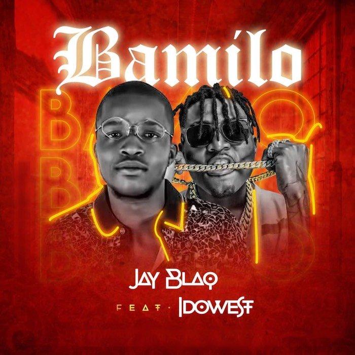 [Music] Jay Blaq Ft. Idowest – Bamilo