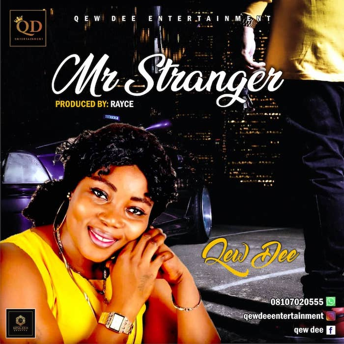[Music] Qew Dee – Mr Stranger