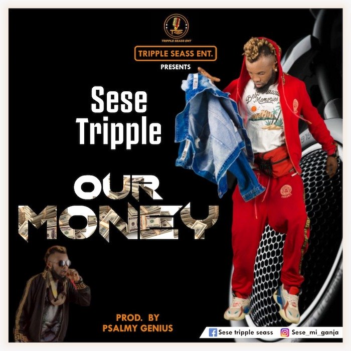 [Music] Sese Tripple – Our Money