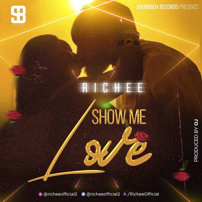 [Music] Richee – Show Me Love