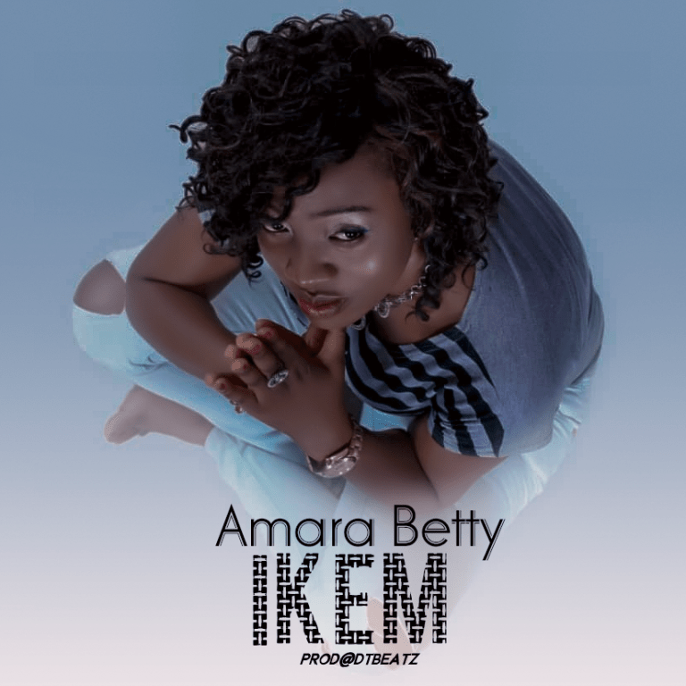 Amara Betty – Ikem (My Strength)