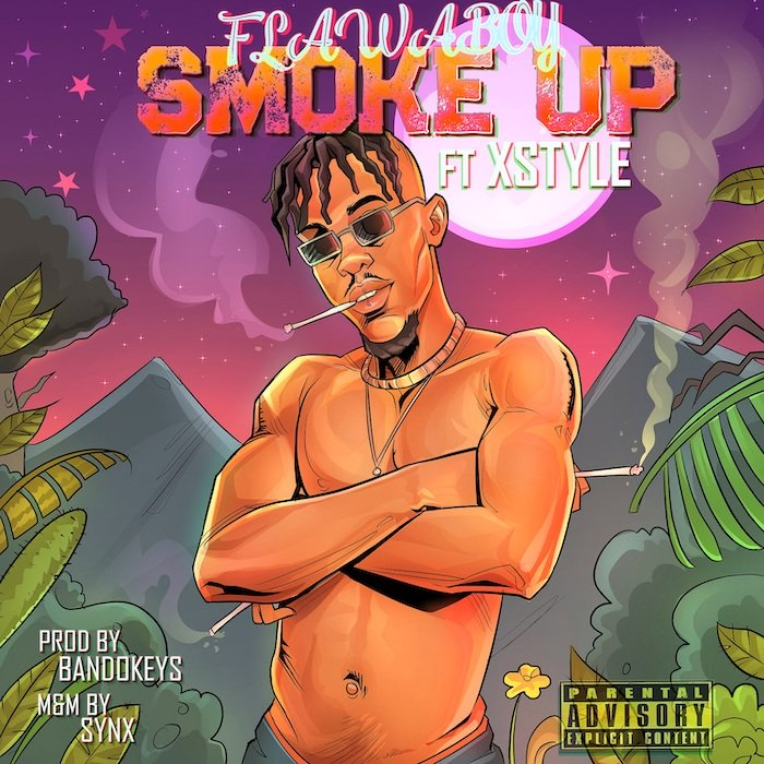 [Music] Flawaboy Ft. Xstyle – Smoke Up
