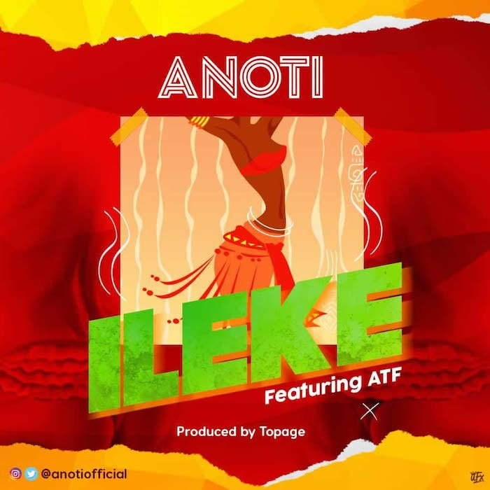 [Music] Anoti Ft. ATF – Ileke