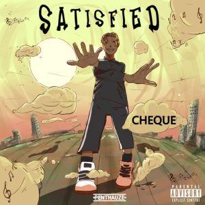 Cheque_-_Satisfied-TopNaija.ng
