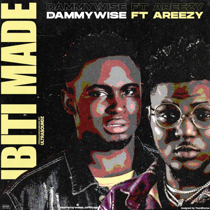[Music] Dammywise Ft. Areezy – Ibitimade