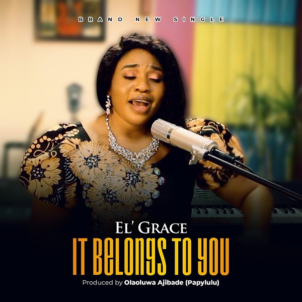 Video: It Belongs To You – El' Grace