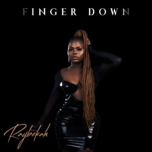 Raybekah – Finger Down