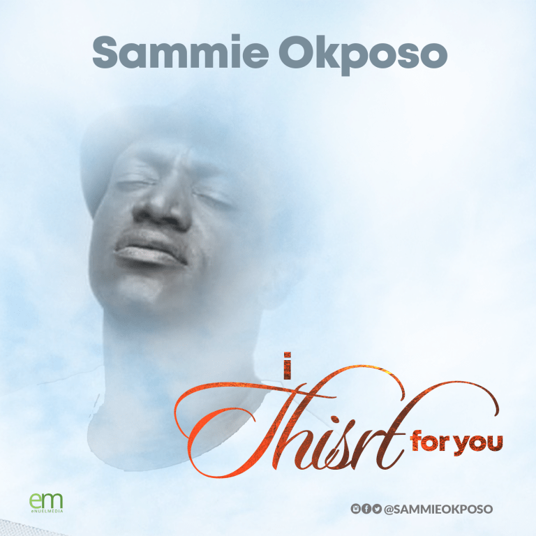 Sammie Okposo – I Thirst For You-TopNaija.ng