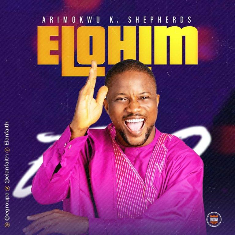 Arimokwu K. Shepherds – Elohim-TopNaija.ng