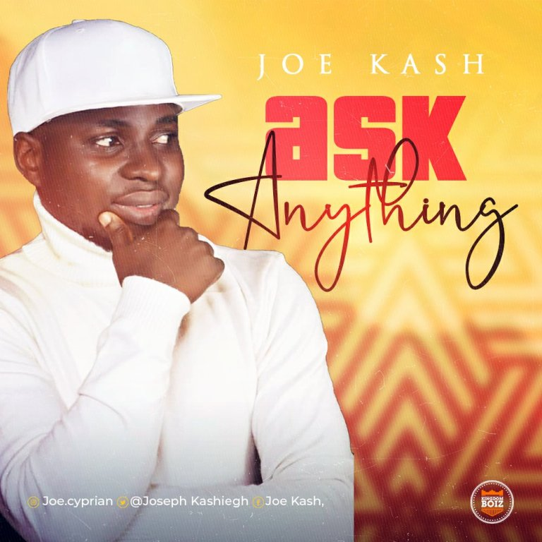 Joe Kash – Ask Anything-TopNaija.ng