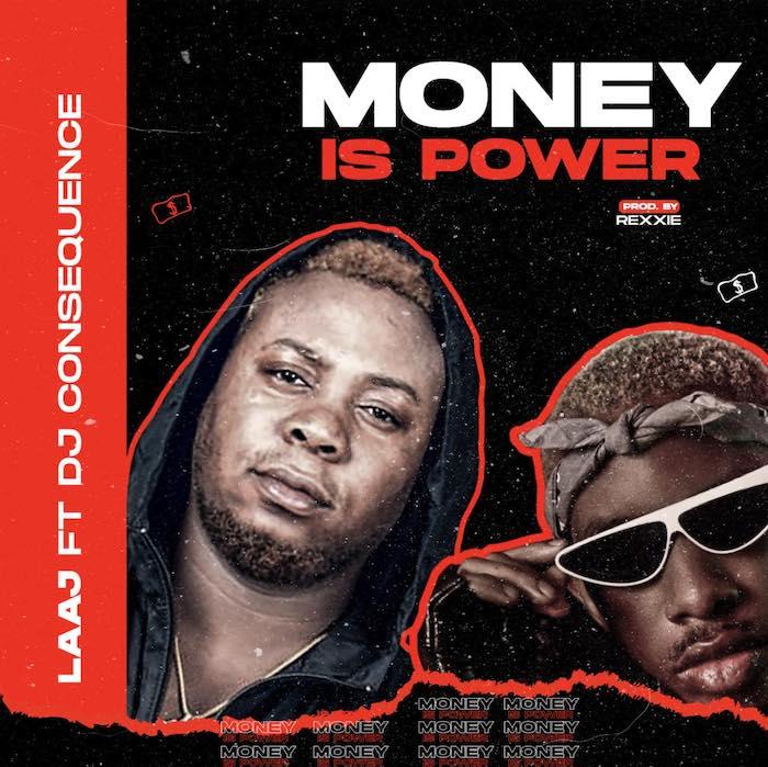 [Music] LAAJ Ft. DJ Consequence – Money Is Power