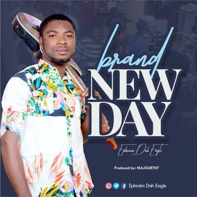 Ephraim Dah Eagle – Brand New Day-TopNaija.ng