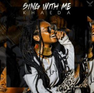 Khaeda_-_Sing_with_Me-TopNaija.ng