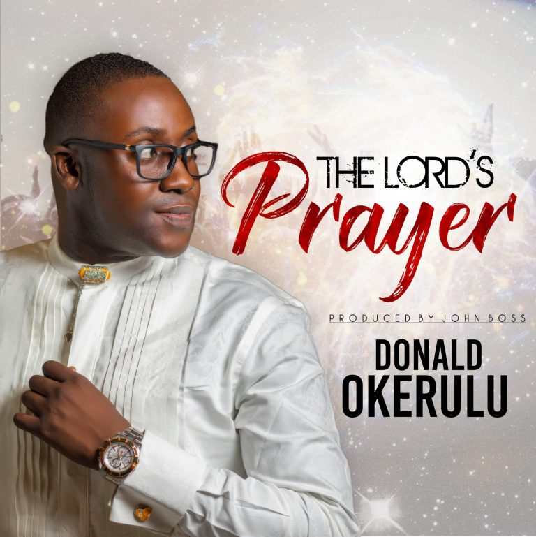 Donald Okerulu – The Lord's Prayer-TopNaija.ng