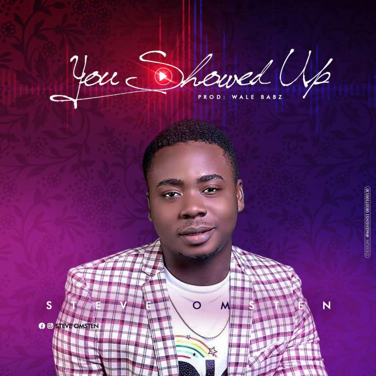 Steve Omsten – You Showed Up-TopNaija.ng