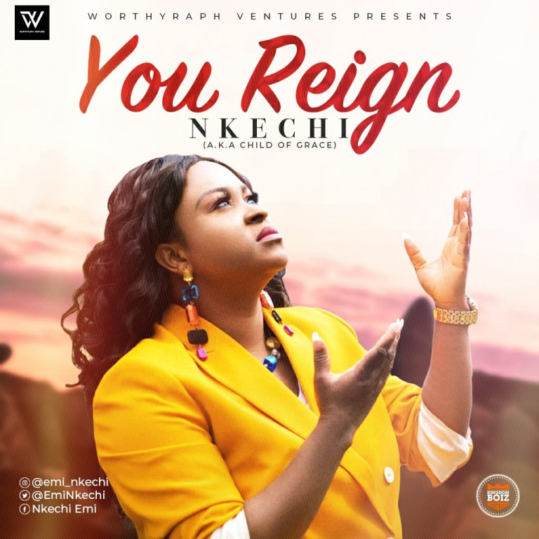 Nkechi (Child Of Grace) – You Reign-TopNaija.ng
