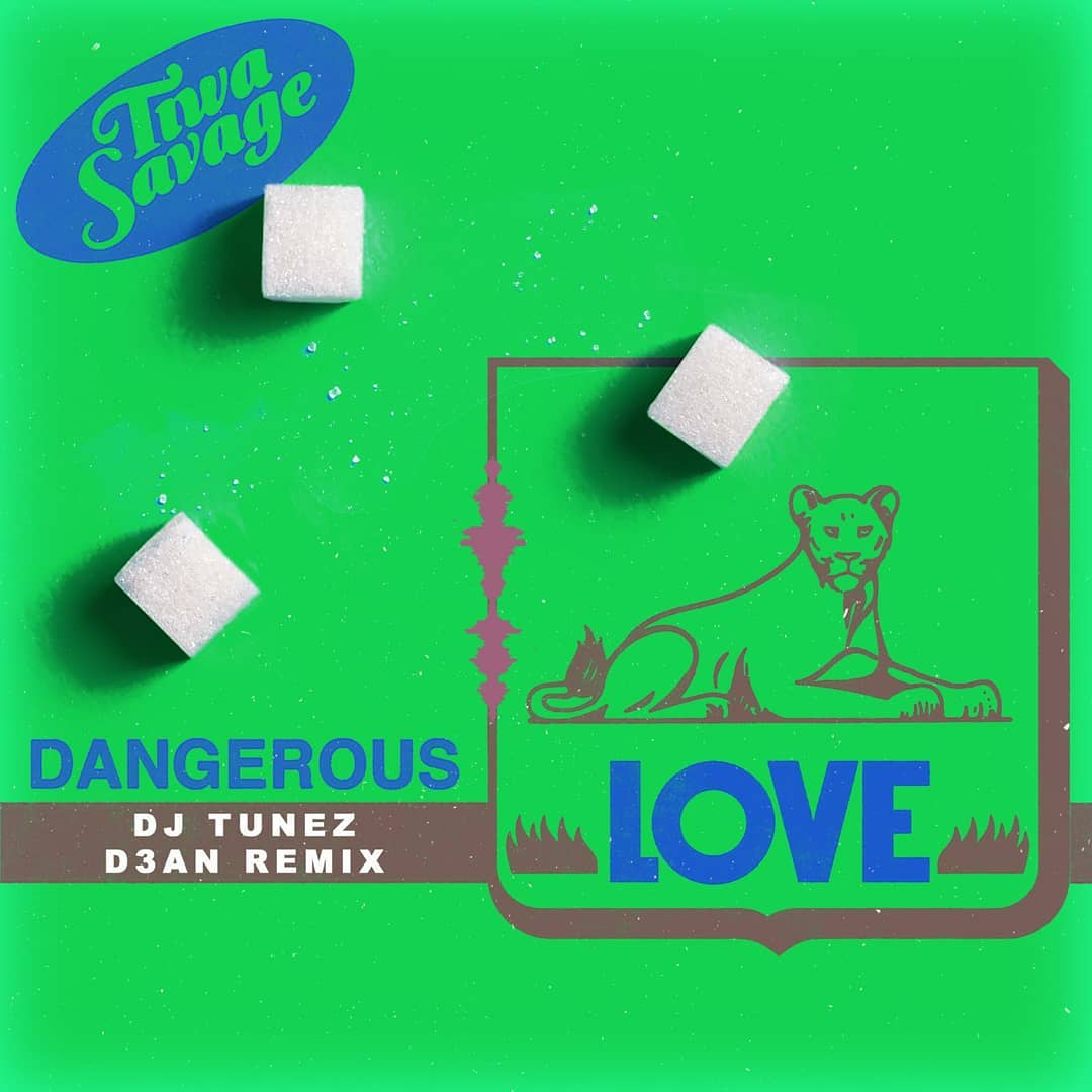 Tiwa Savage – Dangerous Love DJ Tunez & D3AN Remix