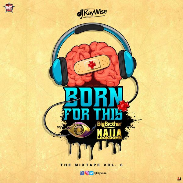 DJ Kaywise – Born For This Vol. 6