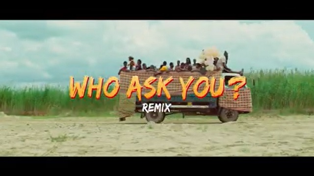 Oga Network – Who Ask You video