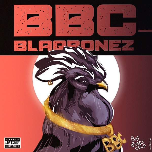 Blaqbonez BBC