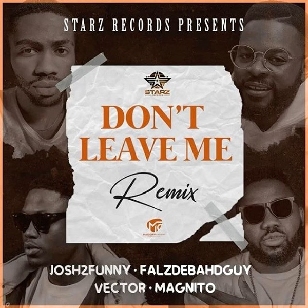 Josh2funny Don't Leave Me Remix